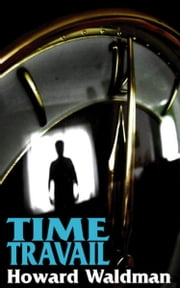 Time Travail ebook by Howard Waldman