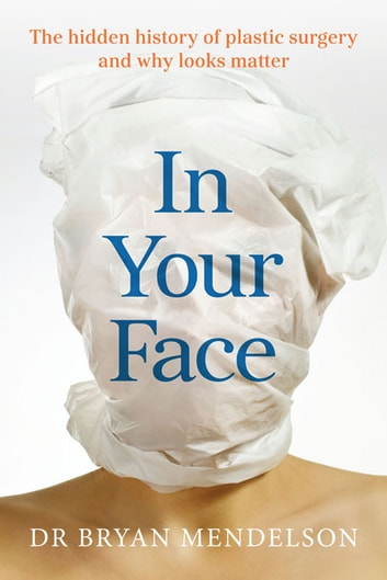In Your Face ebook by Dr. Bryan Mendelson