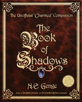 The Book of Shadows - The Unofficial Charmed Companion ebook by Ngaire E. Genge