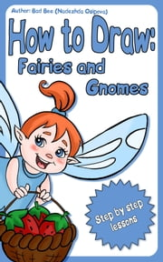 How to Draw Fairies and Gnomes ebook by Nadezhda Osipova