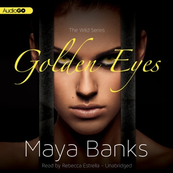 Golden Eyes audiobook by Maya Banks