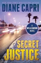 Secret Justice ebook by Diane Capri