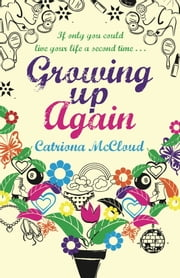 Growing Up Again ebook by Catriona McCloud