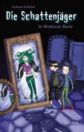Die Schattenjäger - In Medusas Bann ebook by Andreas Schlüter