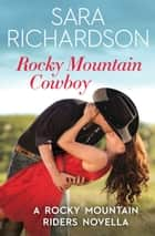 Rocky Mountain Cowboy ebook by Sara Richardson
