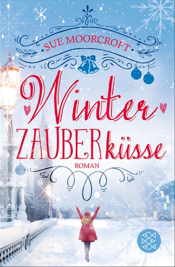 Winterzauberküsse - Roman ebook by Sue Moorcroft