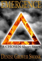 Emergence - The Chosen Short #1 ebook by Denise Grover Swank