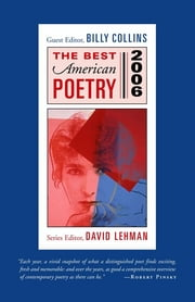 The Best American Poetry 2006 - Series Editor David Lehman ebook by Billy Collins,David Lehman