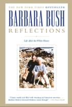 Reflections ebook by Barbara Bush