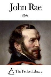 Works of John Rae ebook by John Rae