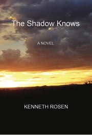 The Shadow Knows ebook by Kenneth Rosen