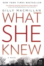 What She Knew ebook by Gilly Macmillan