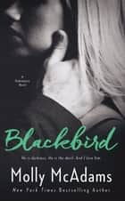 Blackbird - A Redemption Novel, #1 ebook by Molly McAdams