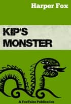 Kip's Monster ebook by Harper Fox