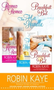 Robin Kaye Bundle - Romeo, Romeo; Too Hot to Handle; and Breakfast in Bed ebook by Robin Kaye