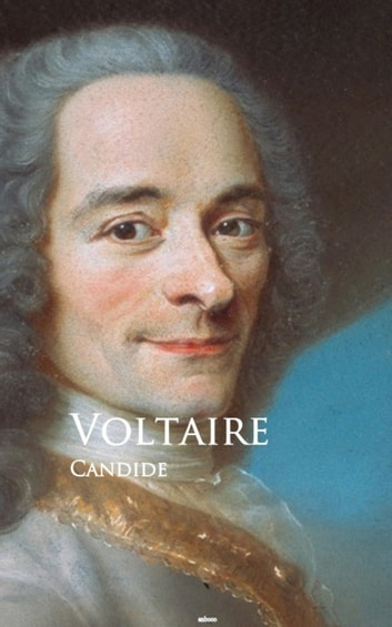 Candide: or, The Optimist - Bestsellers and famous Books ebook by Voltaire