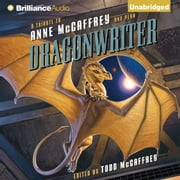 Dragonwriter - A Tribute to Anne McCaffrey and Pern sesli kitap by Todd McCaffrey, Leah Wilson