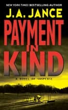 Payment in Kind ebook by J. A. Jance