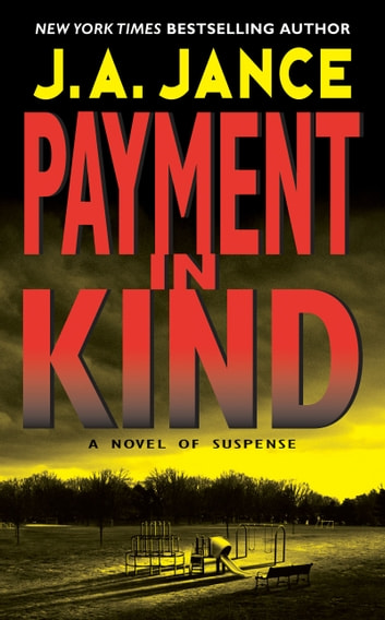 Payment in Kind - A J.P. Beaumont Novel ebook by J. A Jance