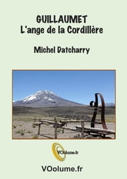 Guillaumet, l'ange de la cordillère ebook by Michel Datcharry