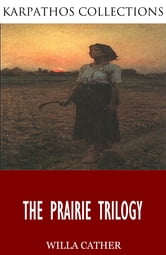 The Prairie Trilogy ebook by Willa Cather