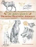 The Artist's Guide to Drawing Realistic Animals ebook by Doug Lindstrand