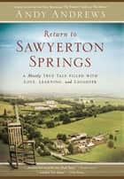 Return to Sawyerton Springs ebook by Andy Andrews
