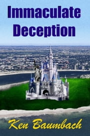 Immaculate Deception ebook by Ken Baumbach