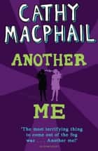 Another Me ebook by Cathy MacPhail