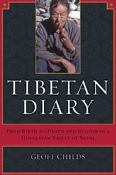 Tibetan Diary - From Birth to Death and Beyond in a Himalayan Valley of Nepal ebook by Geoff Childs
