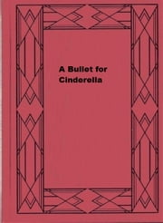 A Bullet for Cinderella ebook by John D. MacDonald