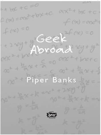 Geek Abroad ebook by Piper Banks