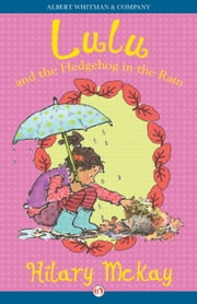 Lulu and the Hedgehog in the Rain ebook by Hilary McKay,Priscilla Lamont