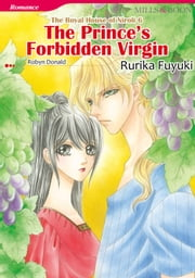 THE PRINCE'S FORBIDDEN VIRGIN (Mills & Boon Comics) - Mills & Boon Comics ebook by Robyn Donald,Rurika Fuyuki