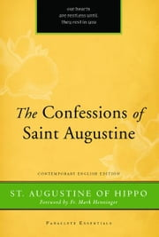 The Confessions of St. Augustine ebook by St. Augustine of Hippo,Fr. Mark Henninger