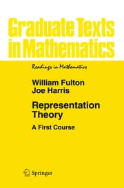 Representation Theory - A First Course ebook by William Fulton,Joe Harris
