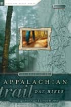 The Best of the Appalachian Trail: Day Hikes ebook by Victoria Logue,Frank Logue,Leonard Adkins