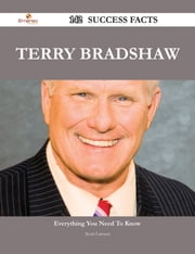 Terry Bradshaw 142 Success Facts - Everything you need to know about Terry Bradshaw ebook by Scott Lawson