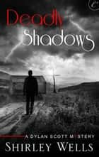 Deadly Shadows ebook by Shirley Wells