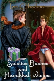 Solstice Bushes and Hanukkah Wishes ebook by Lori C. Hawkins
