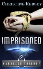 Imprisoned ebook by Christine Kersey