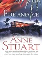Fire And Ice (Mills & Boon M&B) (The Ice Series, Book 5) ebook by Anne Stuart