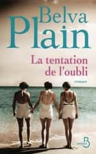 La Tentation de l'oubli ebook by Belva PLAIN, Rebecca SATZ