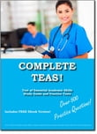 Complete TEAS! Test of Essential Academic Skills Study Guide and Practice Test Questions