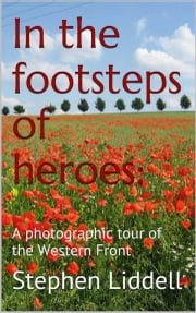 In The Footsteps Of Heroes ebook by Stephen Liddell