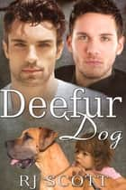 Deefur Dog ebook by RJ Scott