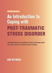 An Introduction to Coping with Post-Traumatic Stress ebook by Ann Wetmore