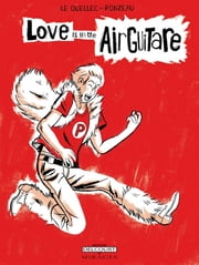 Love is in the air guitare ebook by Romain Ronzeau, Yann Le Quellec