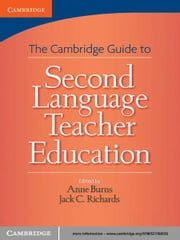 Cambridge Guide to Second Language Teacher Education ebook by Anne Burns,Jack C. Richards