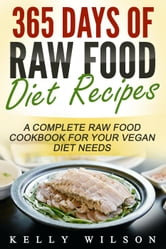 365 days of raw food diet recipes a complete raw food cookbook for book cover 365 days of raw food diet recipes forumfinder Image collections